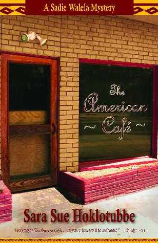 The American Café by Sara Sue Hoklotubbe