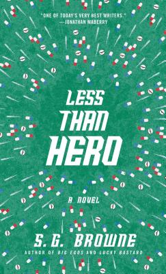 Less Than Hero by S.G. Browne