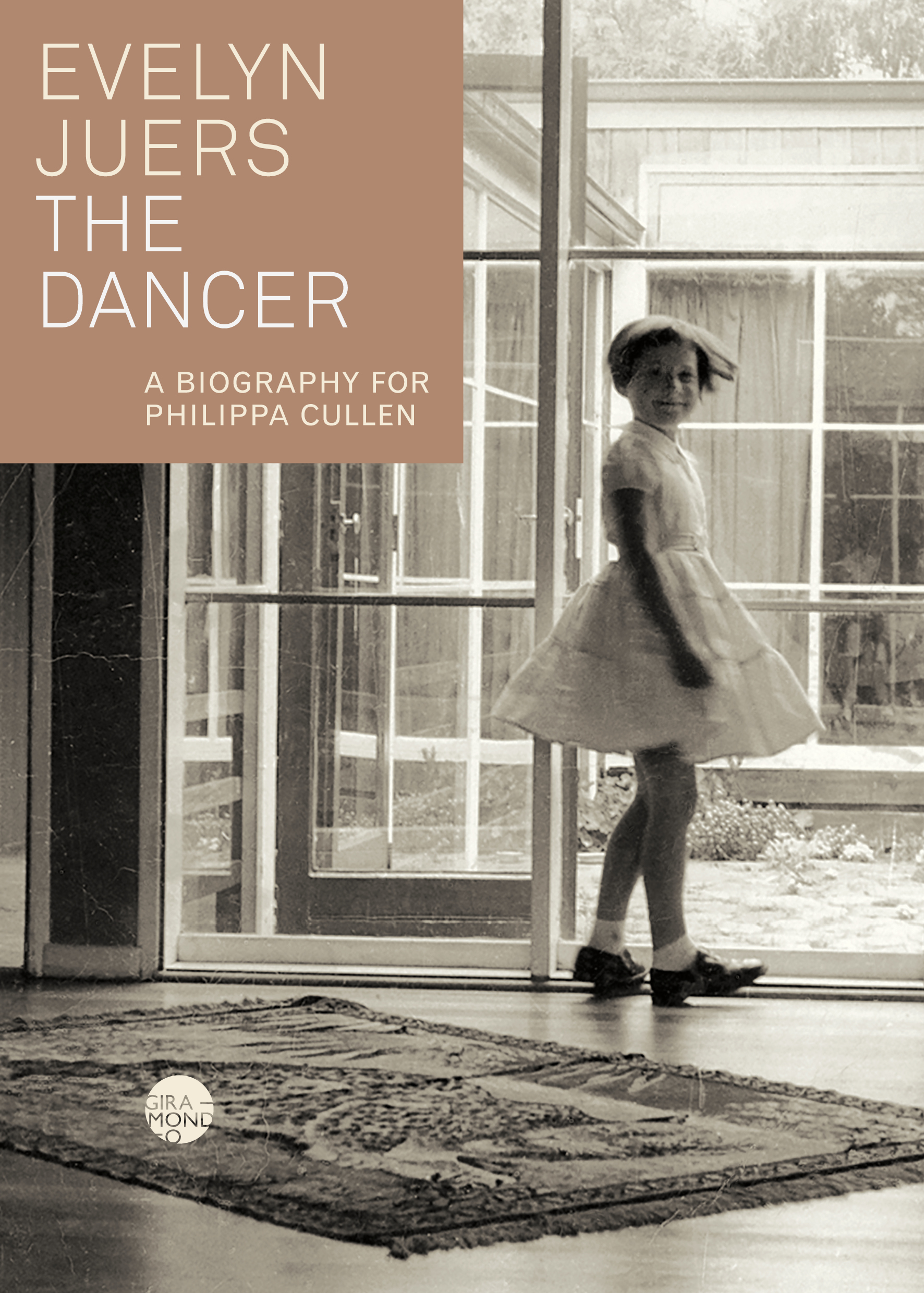 The Dancer: A Biography for Philippa Cullen by Evelyn Juers