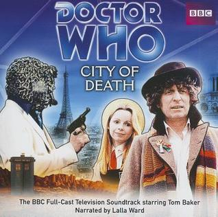 Doctor Who: City of Death: The BBC Full-Cast Television Soundtrack Starring Tom Baker by Douglas Adams