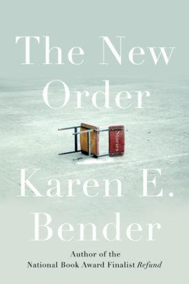 The New Order by Karen E. Bender