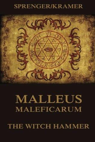 Malleus Maleficarum - The Witch Hammer by Jacob Sprenger, Heinrich Kramer, Montague Summers