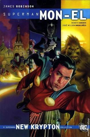 Mon-El, Vol. 1: A New Krypton Collection by Eric Wight, Jose Wilson Magalhaes, Richard Donner, Pablo Raimondi, Javier Pina, Geoff Johns, Renato Guedes, James Robinson, Jesús Merino