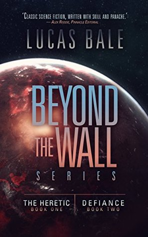 Beyond the Wall, Books One and Two by Lucas Bale