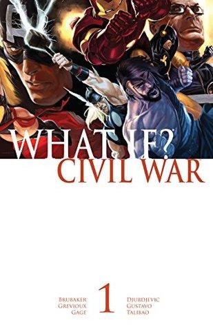 What If? Civil War (2007) #1 by Marc Silvestri, Jelena Kevic-Djurdjevic, Christos Gage, Ed Brubaker, Kevin Grevioux, Harvey Tolibao, Gustavo, Marko Djurdjevic
