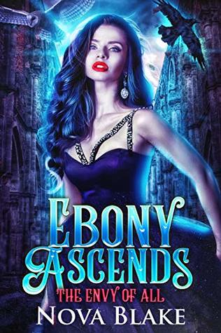 Ebony Ascends: A Fairytale Retelling (The Envy of All Book 3) by Nova Blake