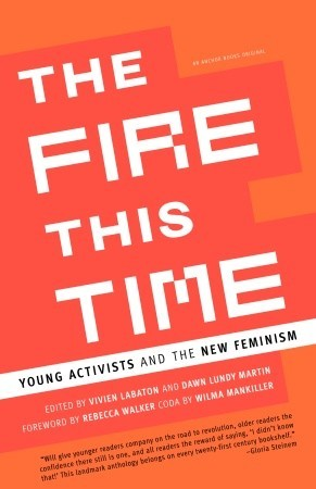 The Fire This Time: Young Activists and the New Feminism by Dawn Lundy Martin, Vivien Labaton