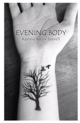 Evening Body by Karissa Knox Sorrell
