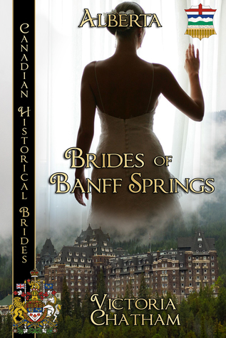 Brides of Banff Springs: (Alberta) by Victoria Chatham