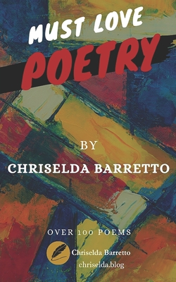 Must Love Poetry by Chriselda Barretto