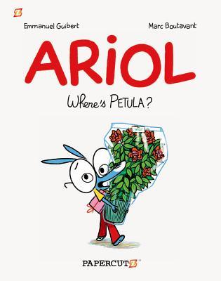 Ariol: Where's Petula? by Emmanuel Guibert