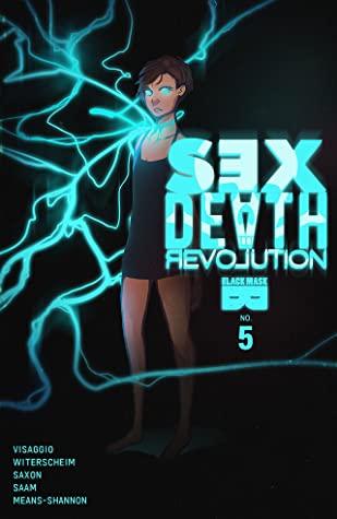 Sex Death Revolution #5 by Rebecca Farrow, Harry Saxon, Magdalene Visaggio, Katarzyna Witerscheim, Kiki Jenkins
