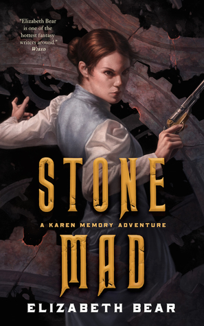 Stone Mad by Elizabeth Bear