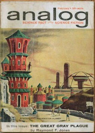 Analog Science Fiction and Fact, 1962 February by Raymond F. Jones, Randall Garrett, Neil Goble, J.F. Bone, John W. Campbell Jr., J.B. Friedenberg