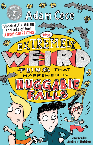 The Extremely Weird Thing that Happened in Huggabie Falls by Adam Cece, Andrew Weldon