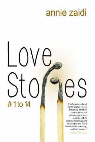 Love Stories # 1 to 14 by Annie Zaidi