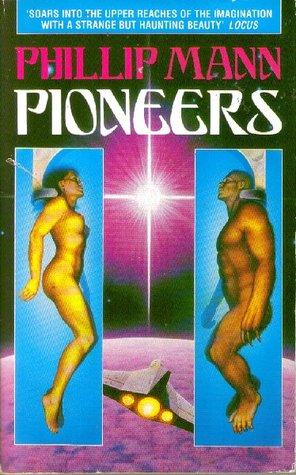 Pioneers by Phillip Mann