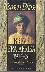 Breve Fra Afrika: 1914-31 by Frans Lasson, Isak Dinesen, Karen Blixen