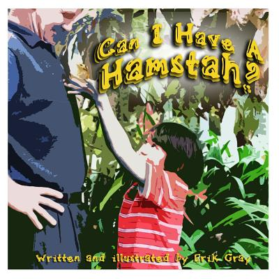 Can I have a Hamstah? by Erik Gray
