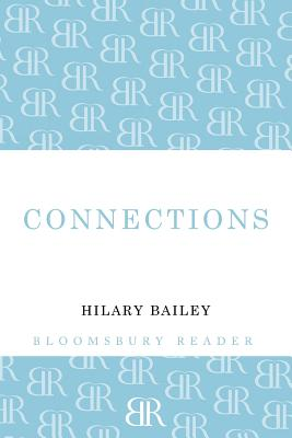 Connections by Hilary Bailey