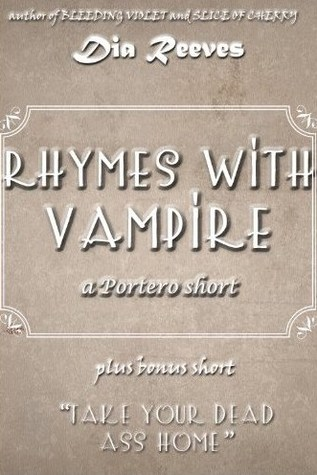 Rhymes With Vampire: a Portero short by Dia Reeves