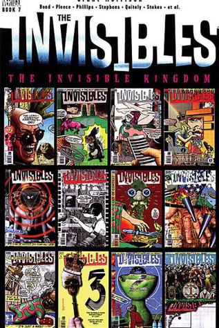 The Invisibles, Vol. 7: The Invisible Kingdom by Warren Pleece, Philip Bond, Steve Yeowell, Frank Quitely, Grant Morrison, Sean Phillips, Jay Stephens