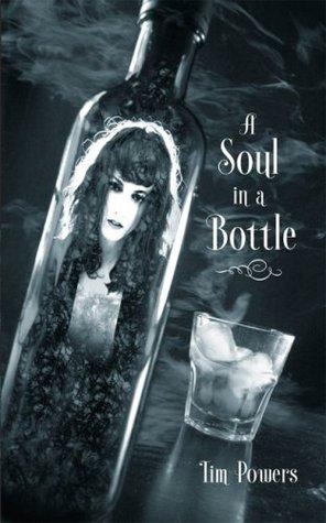 A Soul in a Bottle by Tim Powers