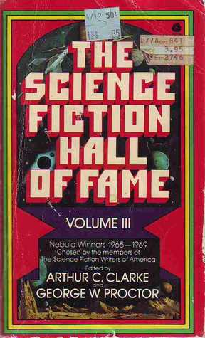 The Science Fiction Hall of Fame: Volume III: The Nebula Winners by George W. Proctor, Arthur C. Clarke