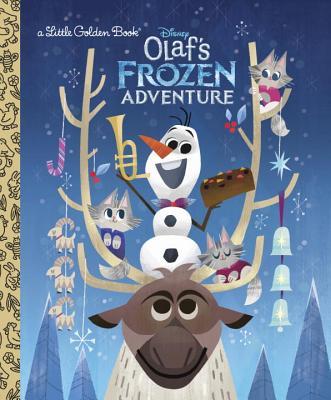 Olaf's Frozen Adventure Little Golden Book (Disney Frozen) by Andrea Posner-Sanchez