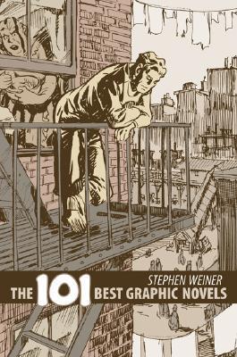 The 101 Best Graphic Novels by Stephen Weiner