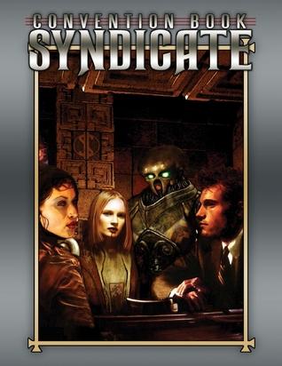 Convention Book: Syndicate by Leonard Balsera, Ryan Macklin, Adam Koebel, Josh Roby, Malcolm Sheppard
