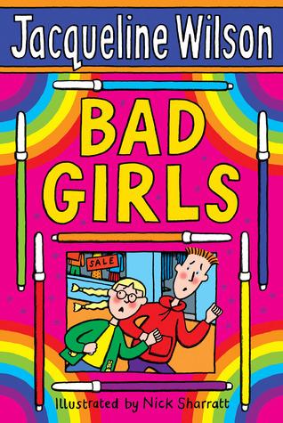 Bad Girls by Nick Sharratt, Jacqueline Wilson