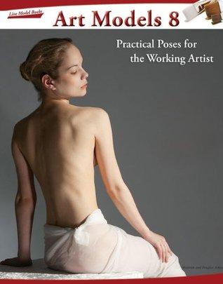 Art Models 8: Practical Poses for the Working Artist by Maureen Johnson, Douglas Johnson