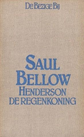 Henderson de regenkoning by Saul Bellow