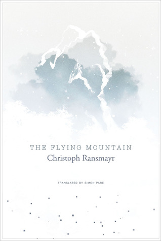 The Flying Mountain by Simon Pare, Christoph Ransmayr