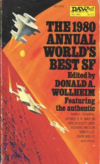 The 1980 Annual World's Best SF by Joanna Russ, Connie Willis, Richard Cowper, Arthur W. Saha, John Varley, Ted Reynolds, Tanith Lee, Somtow Sucharitkul, Donald A. Wollheim, Steven Barnes, Richard Wilson, George R.R. Martin, Orson Scott Card, Larry Niven