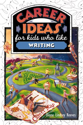 Career Ideas for Kids Who Like Writing by Diane Lindsey Reeves