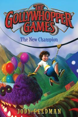 The Gollywhopper Games: The New Champion by Jody Feldman
