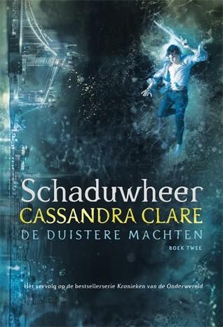 Schaduwheer by Cassandra Clare