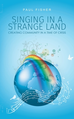 Singing in a Strange Land by Paul Fisher