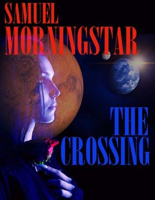 The Crossing by Samuel Morningstar