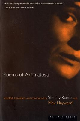 Poems of Akhmatova by Max Hayward, Anna Akhmatova, Stanley Kunitz