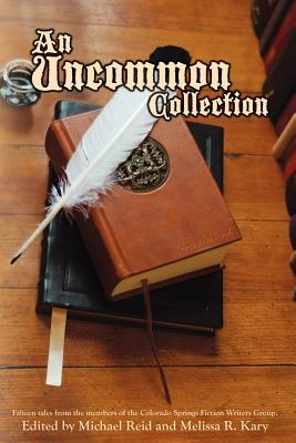 An Uncommon Collection by Melissa R. Kary, R. Michael Burns