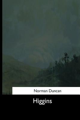 Higgins by Norman Duncan