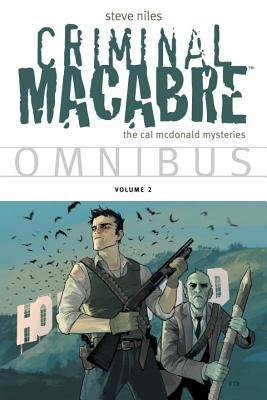 Criminal Macabre Omnibus Volume 2 by Nick Stakal, Kyle Hotz, Steve Niles, Casey Jones