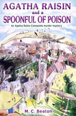 Agatha Raisin and a Spoonful of Poison by M.C. Beaton