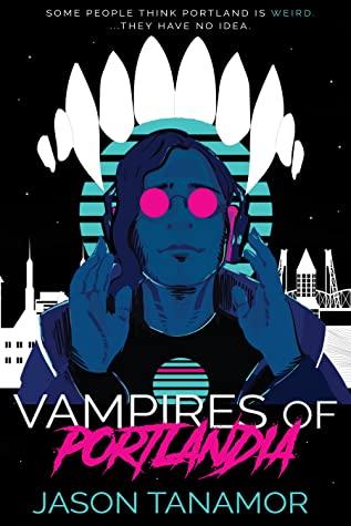 Vampires of Portlandia by Jason Tanamor