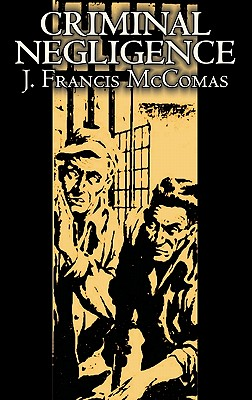 Criminal Negligence by J. Francis McComas, Science Fiction, Fantasy by J. Francis McComas