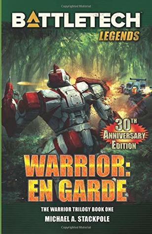 BattleTech Legends: Warrior: En Garde: The Warrior Trilogy, Book One by Michael A. Stackpole