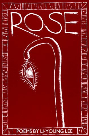 Rose by Gerald Stern, Li-Young Lee